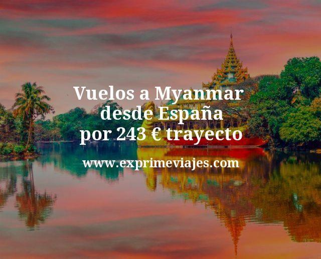 Vuelos a Myanmar desde Espana por 243 euros trayecto