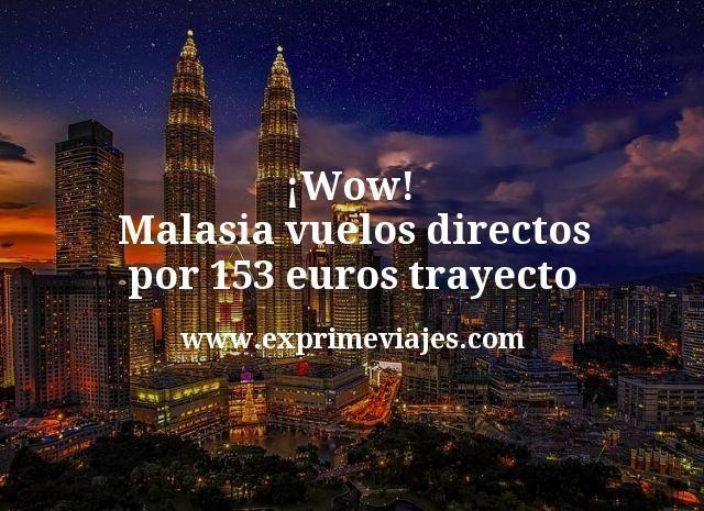 Wow Malasia vuelos directos por 153 euros trayecto