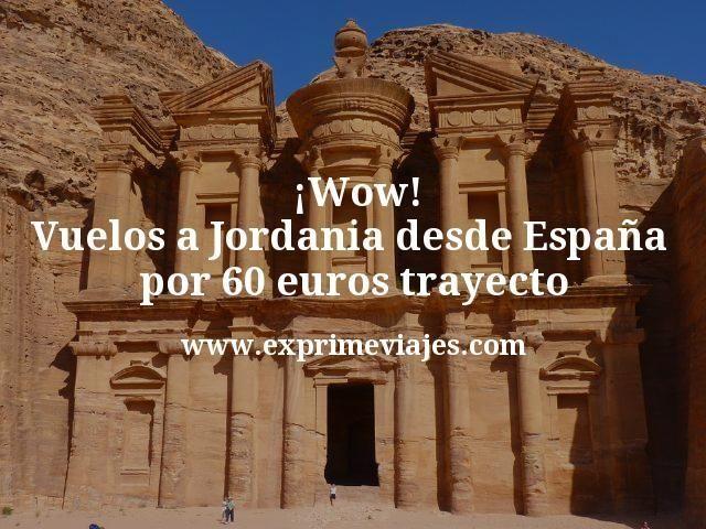 Wow Vuelos a Jordania desde Espana por 60 euros trayecto