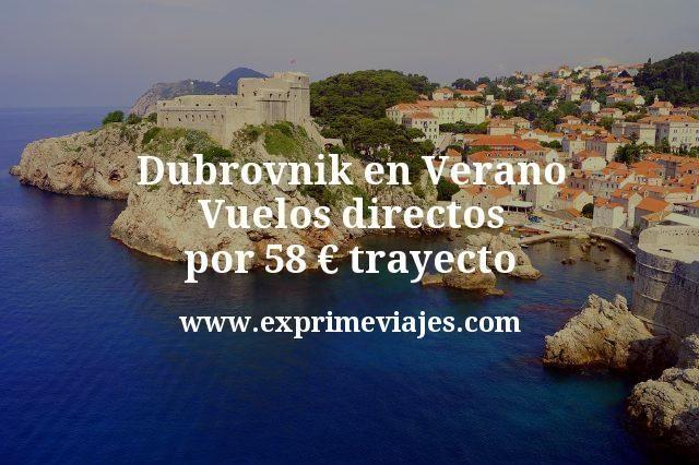 Dubrovnik en Verano: Vuelos directos por 58euros trayecto