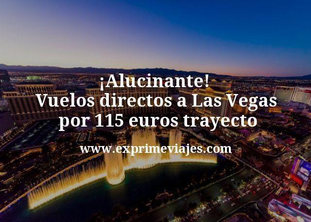 ¡Alucinante! Vuelos directos a Las Vegas por 115euros trayecto
