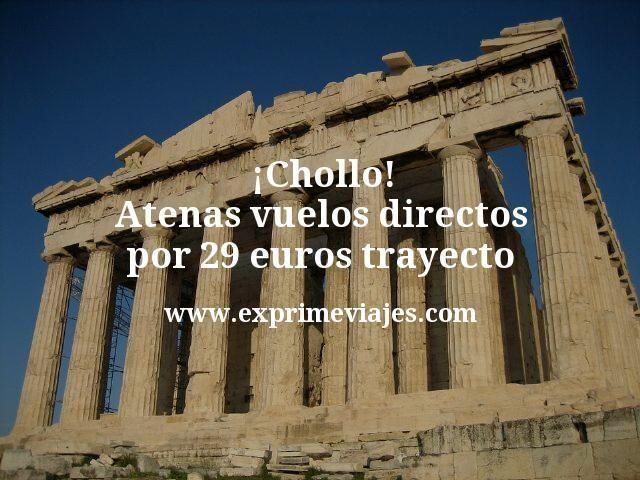 ¡Chollo! Atenas: Vuelos directos por 29euros trayecto