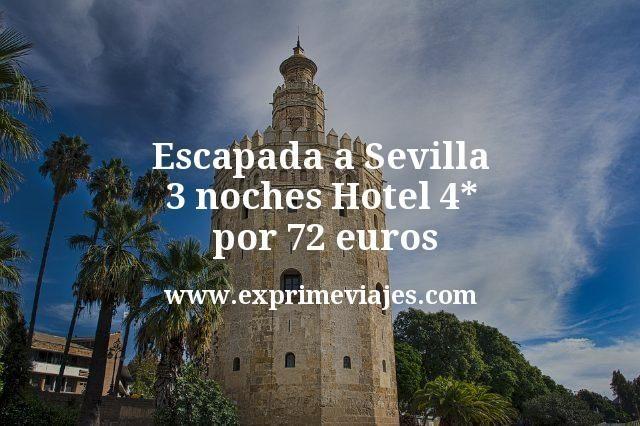 Escapada a Sevilla: 3 noches Hotel 4* por 72euros
