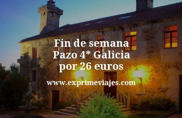 Fin de semana Pazo 4* Galicia por 26€ p.p/noche