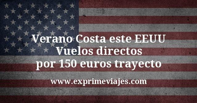 ¡Alucinante! Costa Este EEUU Verano: Vuelos directos por 150€ trayecto