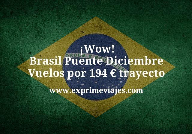 ¡Wow! Brasil Puente Diciembre: Vuelos por 194€ trayecto