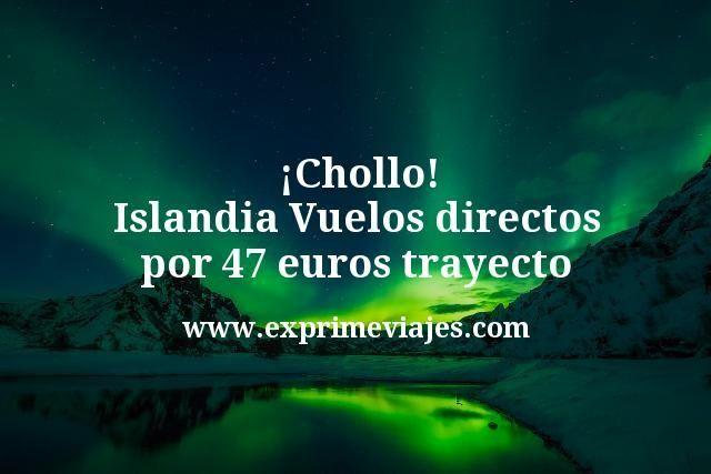 ¡Chollo! Islandia: Vuelos directos por 47euros trayecto