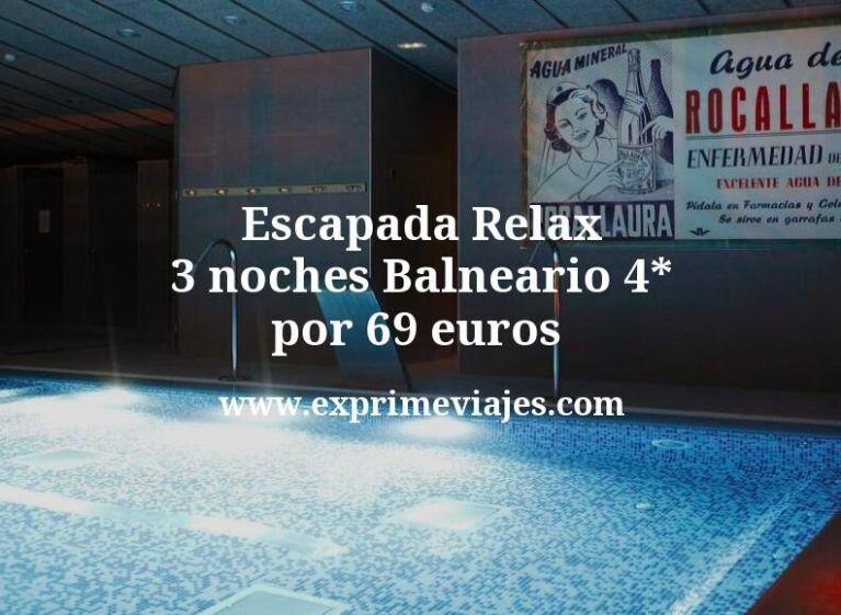 Escapada Relax: 3 noches Balneario 4* por 69euros