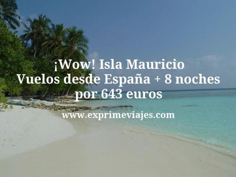 ¡Wow! Isla Mauricio: Vuelos desde España + 8 noches por 643euros