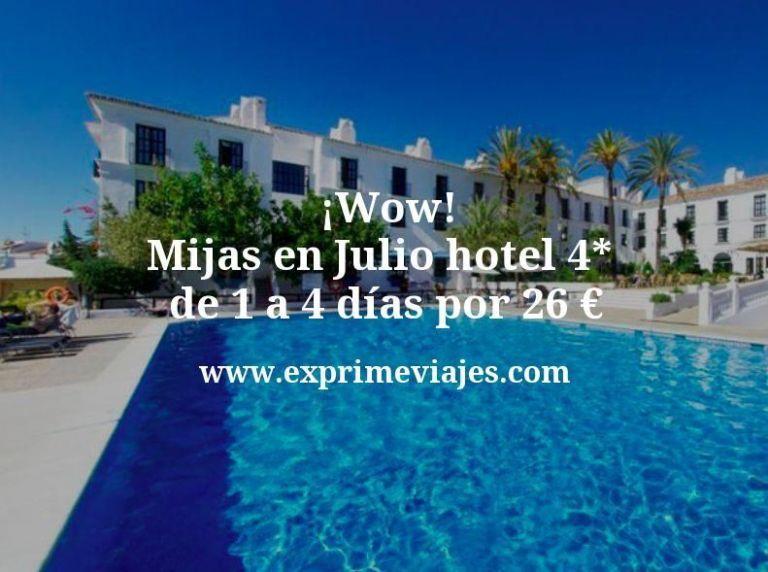 ¡Wow! Mijas en Julio: Hotel 4* de 1 a 4 días por 26€ p.p/noche