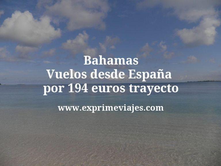 ¡Wow! Bahamas: Vuelos desde España por 194euros trayecto