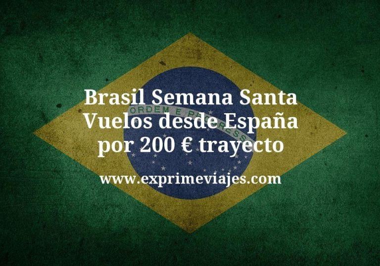 ¡Chollazo! Brasil Semana Santa: Vuelos desde España por 200€ trayecto