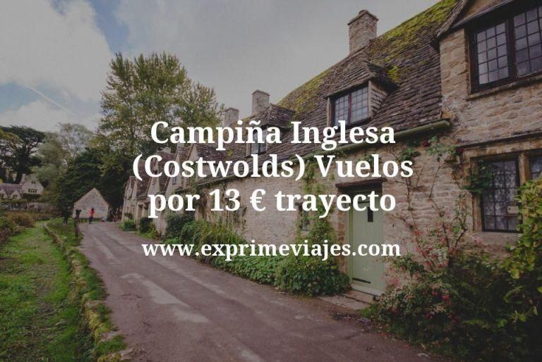 Campiña Inglesa (Costwolds): Vuelos por 13euros trayecto