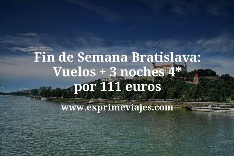 Fin de Semana en Bratislava: vuelos + 4 noches 4* por 111euros
