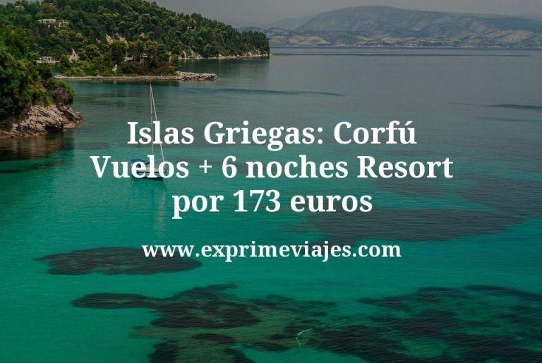 Islas Griegas (Corfú): vuelos + 6 noches resort por 173euros