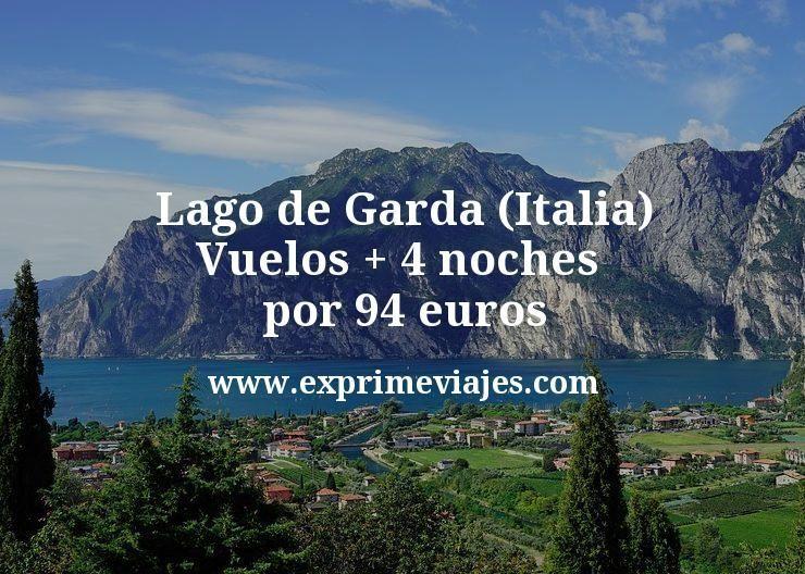 Lago de Garda (Italia): Vuelos + 4 noches por 94euros