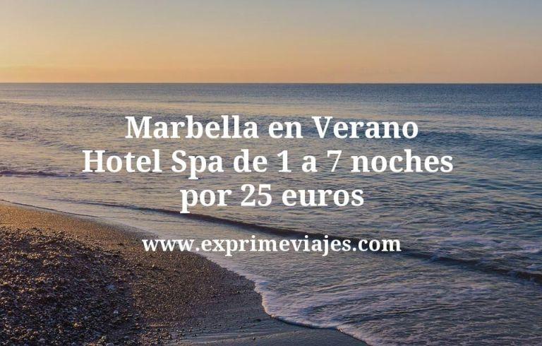 ¡Ganga! Marbella en Verano: Hotel Spa de 1 a 7 noches por 25€ p.p/noche