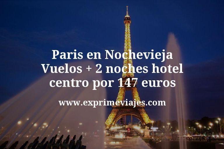 Paris en Nochevieja: Vuelos + 2 noches hotel centro por 147euros