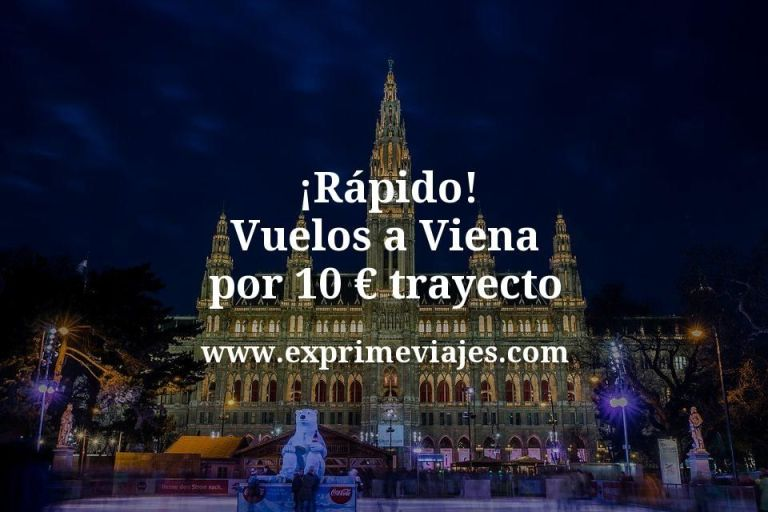 ¡Rápido! Vuelos a Viena por 10euros trayecto