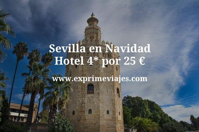 Sevilla en Navidad: Hotel 4* por 25€ p.p/noche