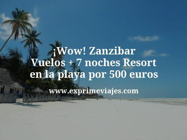 ¡Wow! Zanzibar: Vuelos + 7 noches Resort en la playa por 500euros