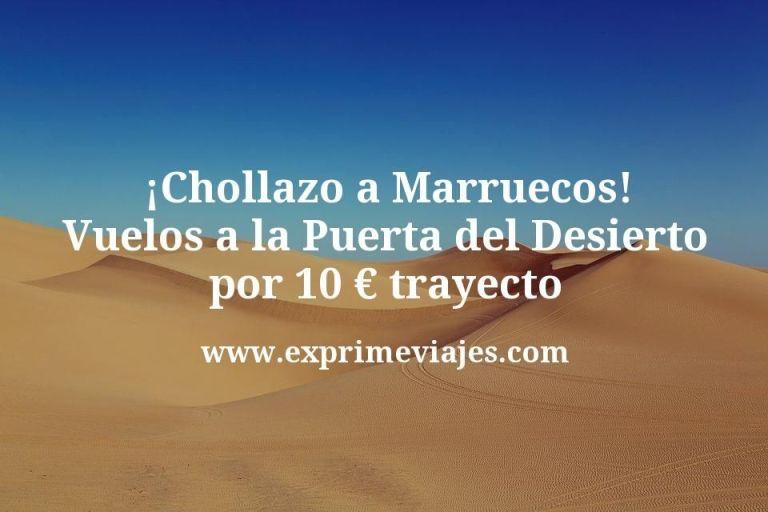 ¡Chollazo a Marruecos! Vuelos a la Puerta del Desierto por 10€ trayecto