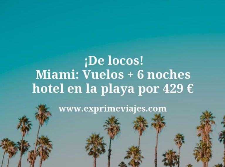 ¡De locos! Miami: Vuelos + 6 noches hotel en la playa por 429euros