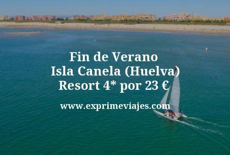 Fin de Verano en Isla Canela (Huelva): Resort 4* por 23€ p.p/noche