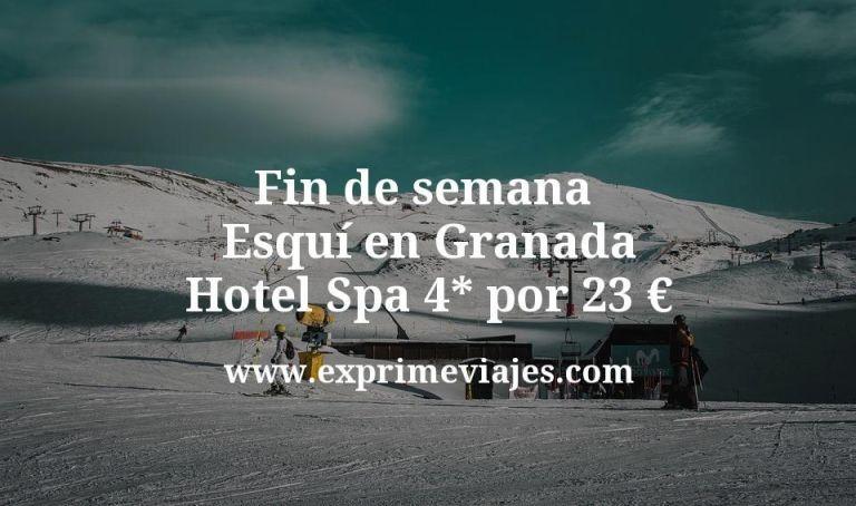 Fin de semana esquí en Granada: Hotel Spa 4* por 23€ p.p/noche
