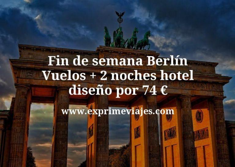 Fin de semana Berlín: Vuelos + 2 noches hotel diseño por 74euros