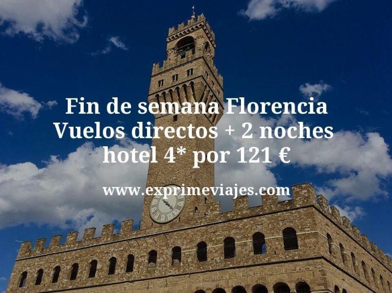 Fin de semana Florencia: Vuelos directos + 2 noches hotel 4* por 121euros