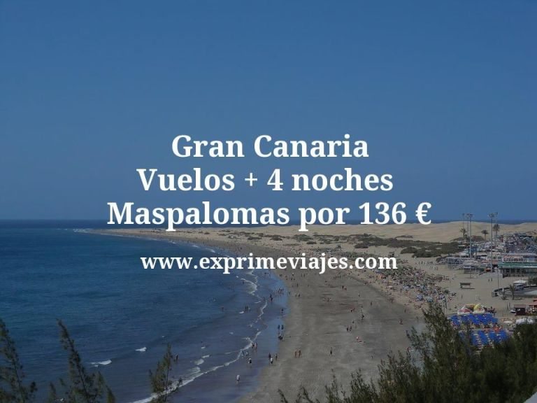 Gran Canaria: Vuelos + 4 noches en Maspalomas por 136euros