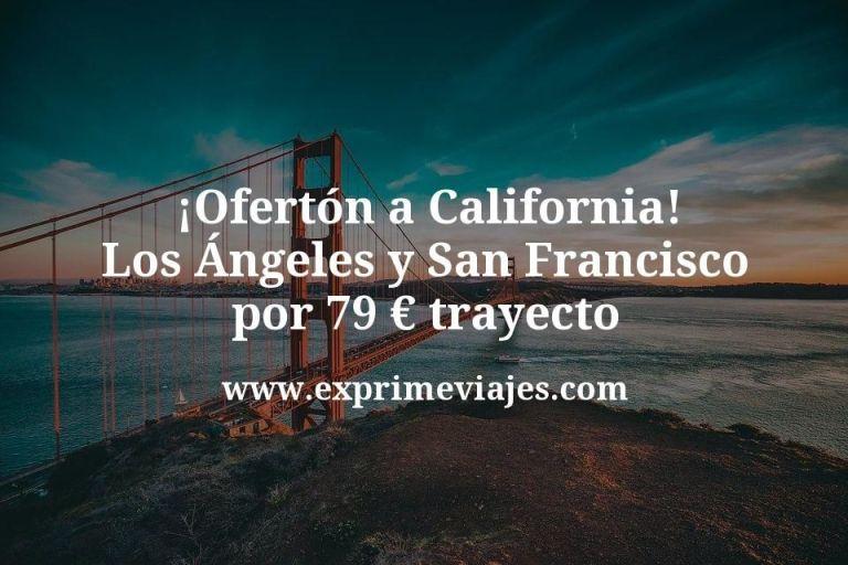¡Ofertón! Vuelos a California (Los Ángeles y San Francisco) por 79€ trayecto