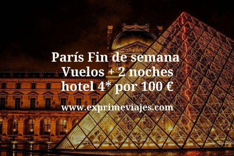 París fin de semana: Vuelos + 2 noches hotel 4* por 100euros