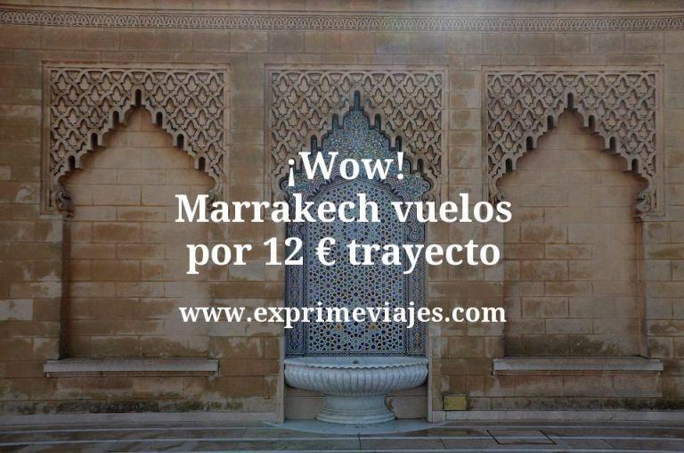 ¡Wow! Marrakech: Vuelos por 12euros trayecto