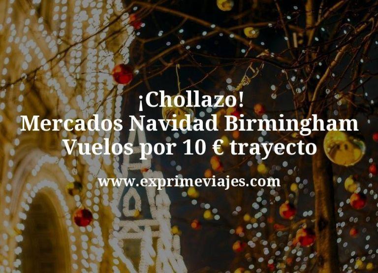 ¡Chollazo! Mercados Navidad Birmingham: Vuelos por 10euros trayecto