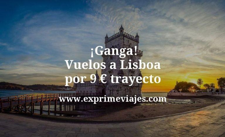 ¡Ganga! Vuelos a Lisboa por 9euros trayecto