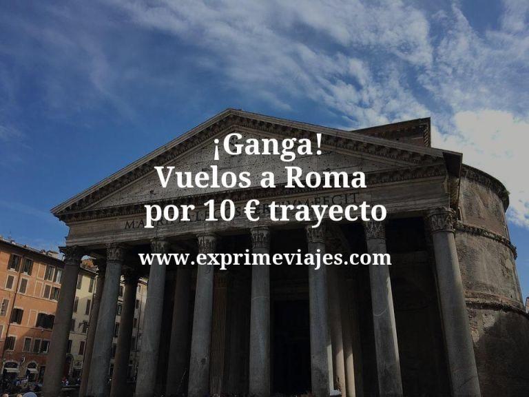 ¡Ganga! Vuelos a Roma por 10euros trayecto