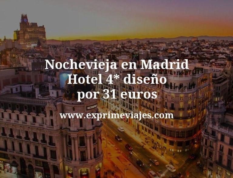Nochevieja en Madrid: Hotel 4* diseño por 31€ p.p/noche