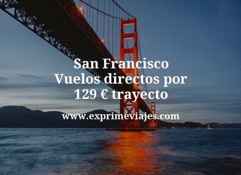 ¡Wow! San Francisco: Vuelos directos por 129euros trayecto