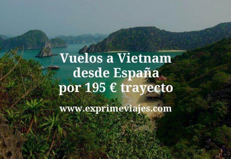 ¡Wow! Vietnam: Vuelos desde España por 195euros trayecto
