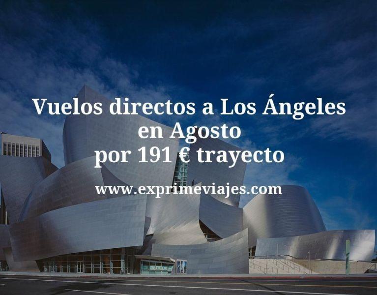 ¡Wow! Vuelos directos a Los Ángeles en Agosto por 191euros trayecto