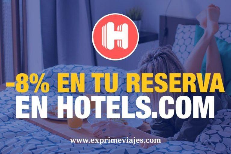 Reserva con un 8% de descuento en Hotels.com con este código [Octubre 2019]