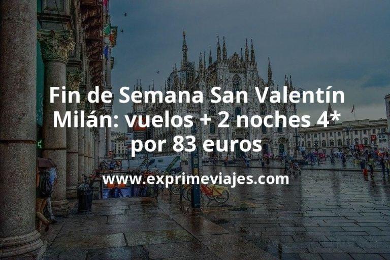 Fin de semana San Valentín en Milán: Vuelos + 2 noches 4* por 83euros
