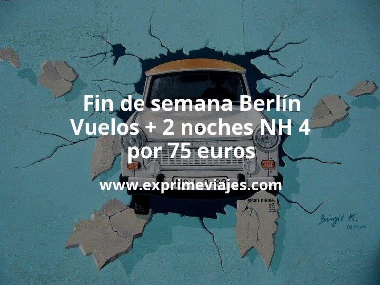 Fin de semana Berlín: Vuelos + 2 noches NH 4* por 75euros