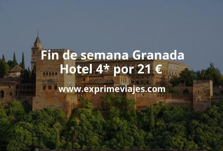 Fin de semana Granada: Hotel 4* por 21€ p.p/noche