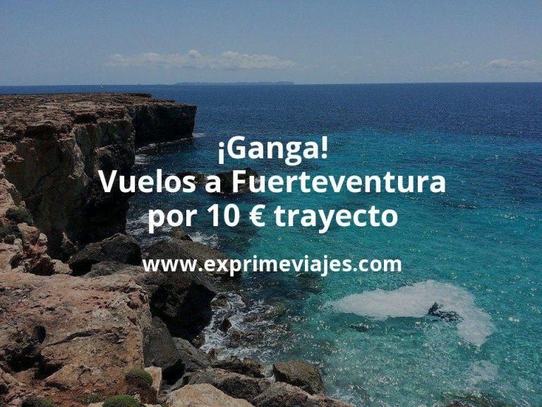 ¡Ganga! Vuelos a Fuerteventura por 10euros trayecto