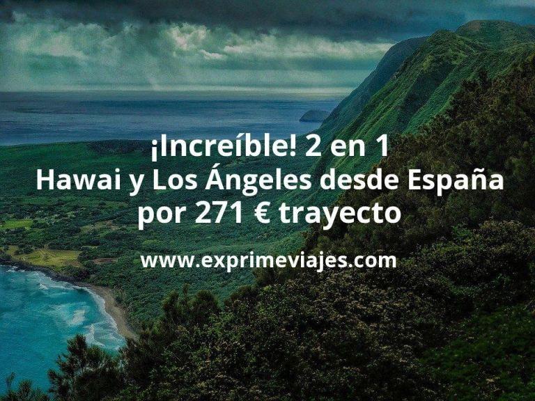 ¡Increíble! Hawaii y California en el mismo viaje desde España por 271€ trayecto