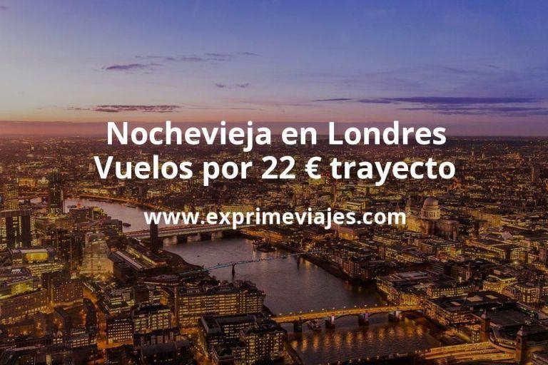 Nochevieja en Londres: Vuelos por 22euros trayecto
