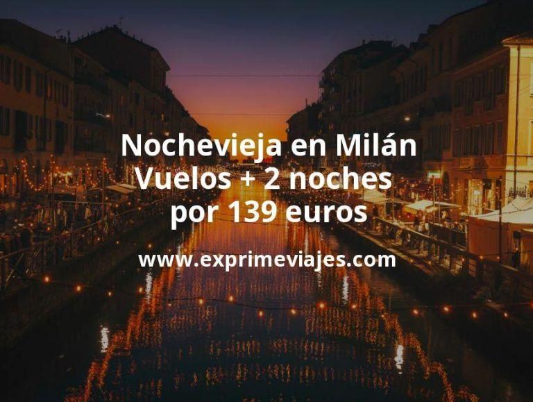 Nochevieja en Milán: Vuelos + 2 noches por 139euros
